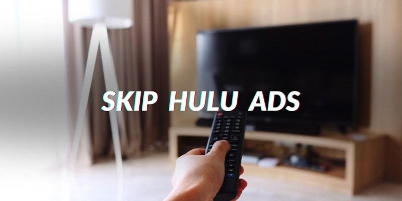 dicas para pular anúncios Hulu